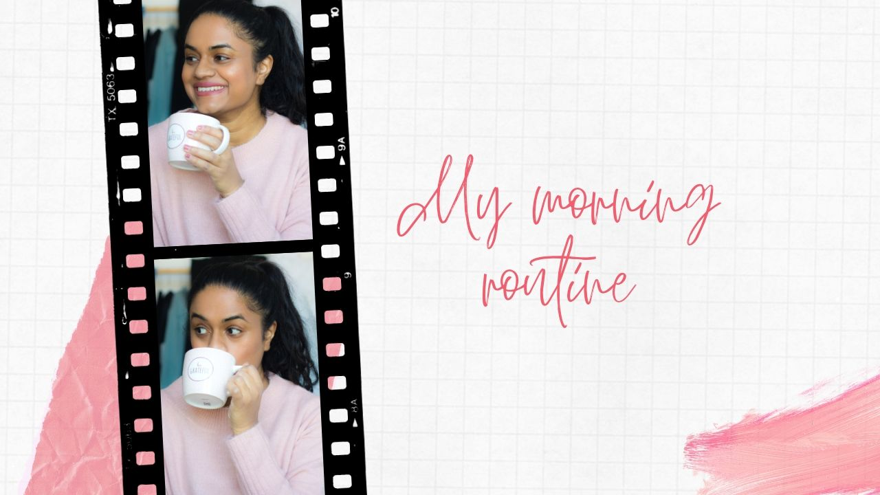 My Morning Routine (+A Quick LifeUpdate)